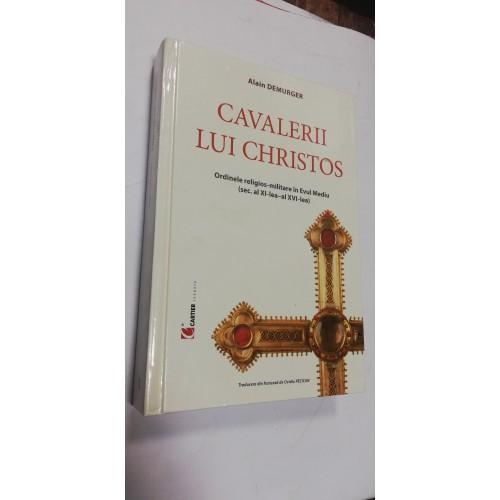 CAVALERII LUI CHRISTOS - Alain Demurger