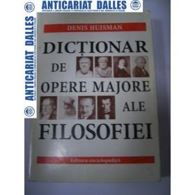Dictionar de opere majore ale filosofiei -Denis Huisman