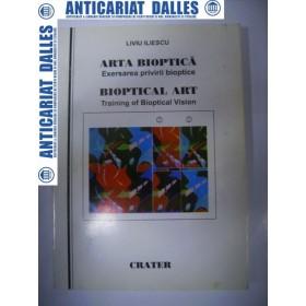 Arta bioptica -Exersarea privirii bioptice -Liviu Iliescu