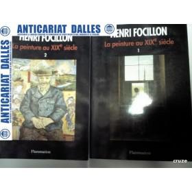 LA PEINTURE AU XIX siecle - HENRI FOCILLON -2 volume -Editura Flammarion 1991