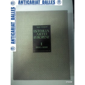 ISTORIA ARTEI EUROPENE -vol.1- Epoca Medie -Virgil VATASIANU
