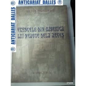 FRESCELE DIN BISERICA LUI NEAGOE DELA ARGES - Victor Bratulescu -1942 (carte cu dedicatie)