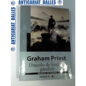 DINCOLO DE LIMITELE GANDIRII -GRAHAM PRIEST