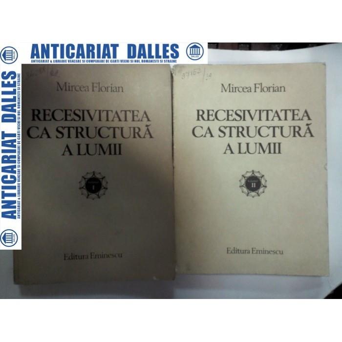 RECESIVITATEA CA STRUCTURA A LUMII -MIRCEA FLORIAN