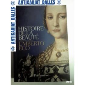 HISTOIRE DE LA BEAUTE -UMBERTO ECO (Istoria frumusetii in limba franceza)