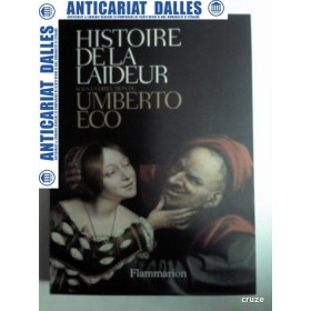 HISTOIRE DE LA LAIDEUR -UMBERTO ECO (Istoria uratului in limba franceza)
