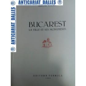 BUCAREST -LA VILLE ET SES MONUMENTS -Grigore Ionescu -1956