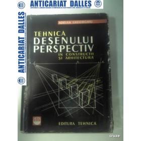 TEHNICA DESENULUI PERSPECTIV IN CONSTRUCTII SI ARHITECTURA -Adrian Gheorghiu