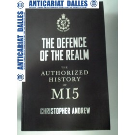 THE DEFENCE OF THE REALM -The authorized history of MI5 -Christopher Andrew 2009