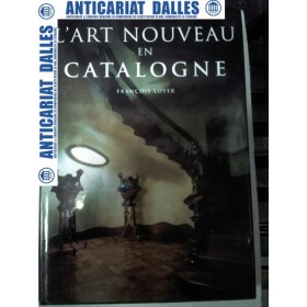 L'ART NOUVEAU EN CATALOGNE - Francois Loyer (album)