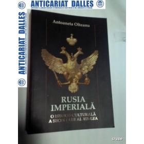 RUSIA IMPERIALA - O istorie culturala a secolului al XIX lea -Antoaneta Olteanu -ALL 2011