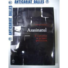 ASASINATUL  -O ISTORIE A CRIMEI  POLITICE - Lindsay Porter -2010