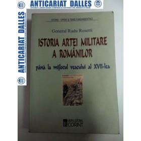 ISTORIA ARTEI MILITARE A ROMANILOR -Radu Rosetti -2003