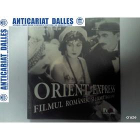 ORIENT EXPRES - FILMUL ROMANESC SI FILMUL BALCANIC - MARIAN TUTUI