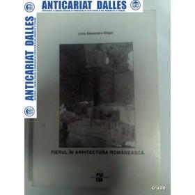 FIERUL IN ARHITECTURA ROMANEASCA - LIVIU ALEXANDRU GLIGOR -2004