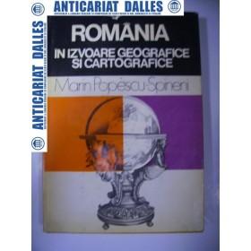 Romania in izvoare geografice si cartografice -Marin Popescu-Spineni