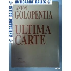 ANTON GOLOPENTIA -ULTIMA CARTE