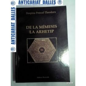 DE LA MIMESIS LA ARHETIP -Incercare hermeneutica asupra ideii de adevar in epoca de arta-DESPINA PETECEL THEODORU