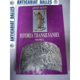 ISTORIA  TRANSILVANIEI -vol.1 -Anton Moisin