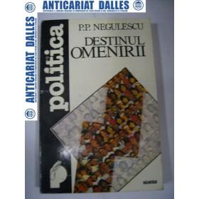 DESTINUL  OMENIRII - P.P.NEGULESCU