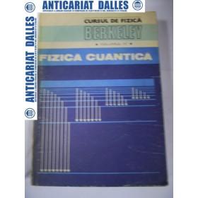 Cursul de fizica BERKELEY -volumul 4 -Fizica cuantica
