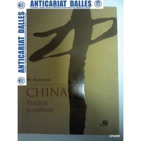 CHINA -TRADITII SI CULTURA - SU SHUYANG -Editura Uranus 2011