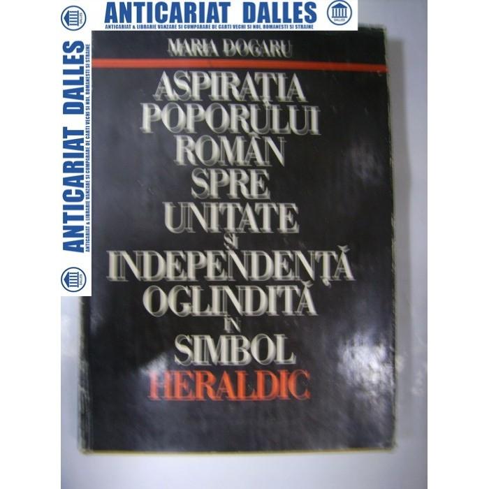 Aspiratia poporului roman spre unitate si independenta oglindita in simbol heraldic -Maria Dogaru