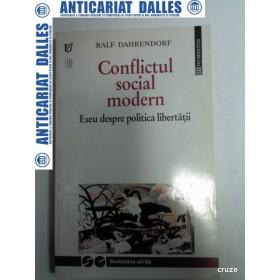 CONFLICTUL SOCIAL MODERN -Eseu despre politica libertatii -RALF DAHRENDORF