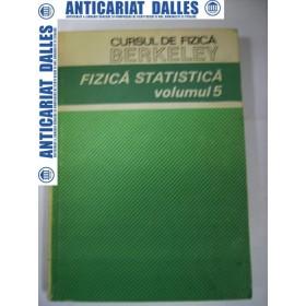 Cursul de fizica BERKELEY -volumul 5 -Fizica statistica