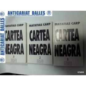 CARTEA NEAGRA -Suferintele evreilor din Romania 1940-1944 - Matatias CARP - 3 volume