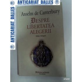 ANSELM DE CANTERBURY -DESPRE LIBERTATEA ALEGERII