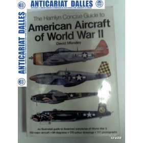 AMERICAN AIRCRAFT OF WORLD WAR II - David Mondey