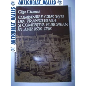 Companiile grecesti din Transilvania si comertul european in anii 1636-1746 -Olga Cicanci