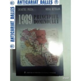 1989 PRINCIPIUL DOMINOULUI - Dumitru Preda ,Mihai Retegan
