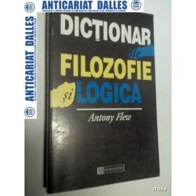 DICTIONAR DE FILOZOFIE SI LOGICA - ANTONY FLEW