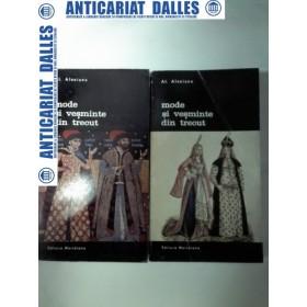 MODE SI VESMINTE DIN TRECUT - Al. Alexianu -2 volume