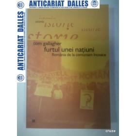 FURTUL UNEI NATIUNI -Romania de la comunism incoace -TOM GALLAGHER -2004