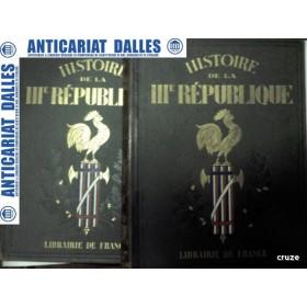 HISTOIRE DE LA  IIIe REPUBLIQUE - 2 volume - Librairie de France - 1932