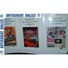 EXPLORARI IN COMUNISMUL ROMANESC - 3 volume
