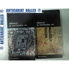 ISLAMUL SI CIVILIZATIA SA - Andre Miquel - 2 volume