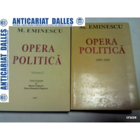 M.EMINESCU - OPERA POLITICA - 2 volume