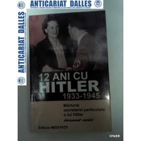 12 ANI CU HITLER 1933-1945 -Marturia secretarei particulare a lui Hitler