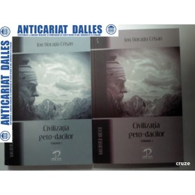 CIVILIZATIA GETO-DACILOR - ION HORATIU CRISAN - 2 volume -2008