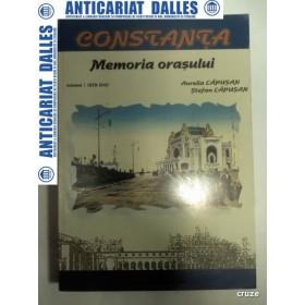 CONSTANTA - MEMORIA ORASULUI - VOLUMUL 1 -1878-1940 -AURELIA / STEFAN LAPUSAN