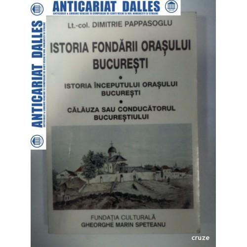 ISTORIA FONDARII ORASULUI BUCURESTI - Dimitrie Pappasoglu -2000