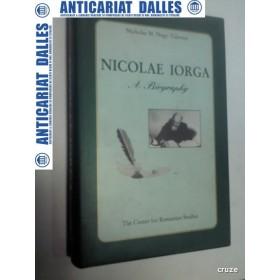 NICOLAE IORGA  A BIOGRAPHY - Nicholas M.Nagy-Talavera -1998