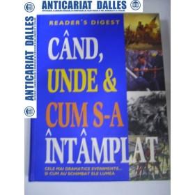 CAND , UNDE & CUM  S-A  INTAMPLAT - Reader's  Digest