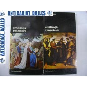 CIVILIZATIA  RENASTERII - JEAN  DELUMEAU  ( 2 volume )