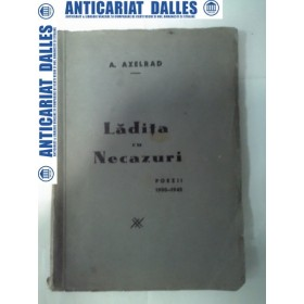 LADITA CU NECAZURI -Poezii 1900-1945 - A. AXELRAD
