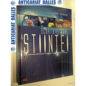 SCURTA ISTORIE A STIINTEI - John Gribbin - Editura ALL 2008 ( carte-album)